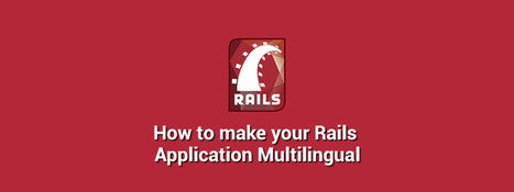 How to make your Rails Application Multilingual - RailsCarma - Ruby on Rails Development Company specializing in Offshore Development - Bangalore, Qatar, California, Dallas, Newyork | Ruby on Rails Application Development | Scoop.it
