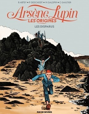 Arsène Lupin - Les disparus - Tome 1 | fleenligne | Scoop.it