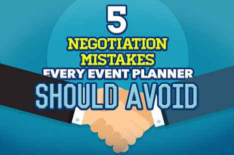 5 Negotiation Mistakes Every Event Planner Should Avoid | Comedians, Entertainers, Unique Talent for Live Events | Scoop.it