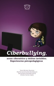 e-learning , conocimiento en red: Ciberbullying, acoso cibernético y delitos invisibles. Experiencias psicopedagógicas. Libro | CUED | Scoop.it