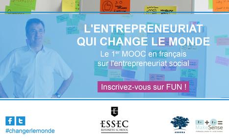 L'ESSEC et Ashoka lancent le 1er MOOC en français sur l'entrepreneuriat social | Ashoka France Belgique Suisse | Innovation sociale & Performance: co-construire avec les entrepreneurs sociaux | Scoop.it