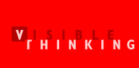 Visible Thinking | Educational resources, links and topics that will make you think! | Scoop.it