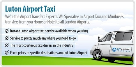 Luton Airport Taxis Low Cost Taxi Save 45% Off Call 24/7 01582 490 490 | Jemmei Gardner | Scoop.it