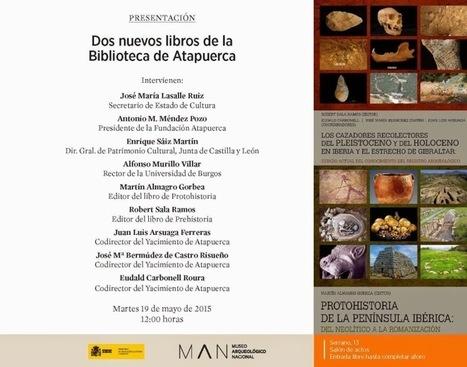Presentación de dos nuevos libros de la Biblioteca de Atapuerca | Arqueología, Historia Antigua y Medieval - Archeology, Ancient and Medieval History byTerrae Antiqvae (Grupos) | Scoop.it