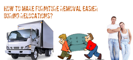 How to Make Furniture Removal Easier During Relocations?   Australia   New Zealand   Scoop.it