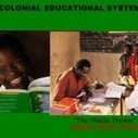 Colonial Educational System Killing The Africa Initiative - spyghana.com | OML Human Resource Management Africa | Scoop.it