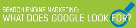 Search Engine Marketing: What Does Google Look For? | Web Presence | Scoop.it