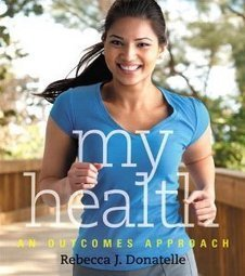Test Bank For » Test Bank for My Health An Outcomes Approach: Donatelle Download   Health & Nutrition Test Bank   Scoop.it