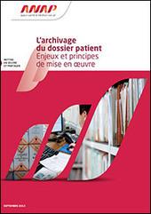 L'archivage du dossier patient : Enjeux et principes de mise en oeuvre - ANAP | Health around the clock | Scoop.it