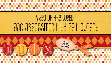 Video of the Week: AAC Assessment by Pat Ourand | AAC: Augmentative and Alternative Communication | Scoop.it