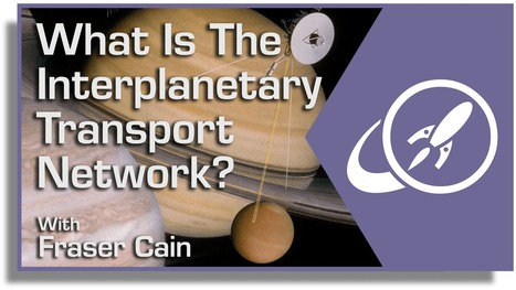 What Is The Interplanetary Transport Network? - Universe Today | New Space | Scoop.it