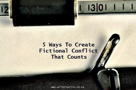 Five Ways To Create Fictional Conflict That Counts | Litteris | Scoop.it