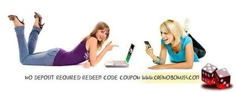 No Deposit Required Casino Bonus Codes-Estados Unidos | No Deposit Required Casino Bonus Codes | Scoop.it