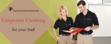 The Effect of Corporate Clothing on Your Staff | Trend Promotion Solutions Ltd. | Scoop.it