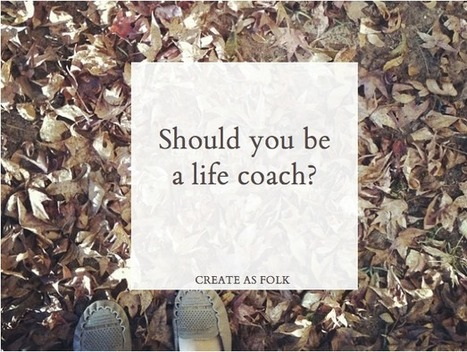 Becoming a life coach | All About Coaching | Scoop.it