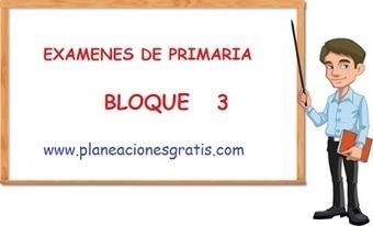 Examenes de Primaria Bloque 3 2015 con Hojas de Respuesta para Revision | EDUCACIÓN en Puerto TIC | Scoop.it