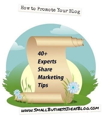 How to Promote Your Blog Content: 40+ Experts Share Marketing Tips | Public Relations & Social Media Insight | Scoop.it