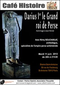 Darius Ier Le Grand, roi de Perse, roi des rois, Pharaon d'Égypte - Café Histoire le 11 juin | Cafés Histoire | Scoop.it