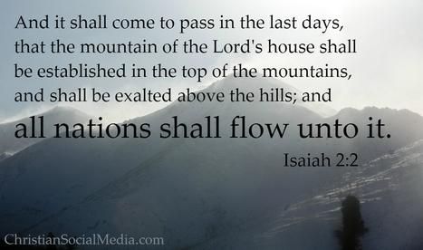 Isaiah 2:2 - all nations shall flow unto it | Thoughts from the Deep | Scoop.it