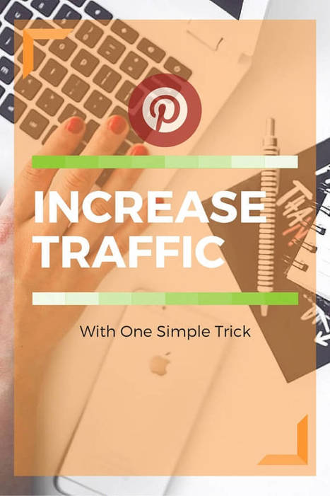 This One Simple Trick Will Increase Pinterest Traffic | Pinterest | Scoop.it