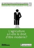 « L'agriculture a-t-elle le droit d'être moderne ? » | Nourrir la planète... autrement | Scoop.it