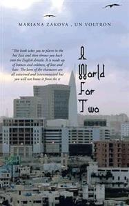 A WORLD FOR TWO - Mariana Zakova , Un Voltron : AuthorHouse | MY BOOKS | Scoop.it