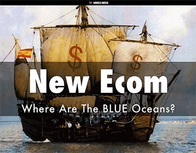 Aboard The Good Ship ROI Discovering Ecommerce Blue Oceans via @HaikuDeck | BI Revolution | Scoop.it
