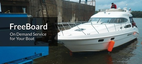It's Smooth Sailing for all Boat Owners, Thanks to Free Board - Client Success Story - Juggernaut- Powering On Demand Apps | Technology Trends | Scoop.it