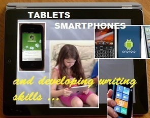 The Updated Classroom – Developing Student Writing Skills with Tablet and Smartphone Apps | Emerging Education Technology | K-12 Connected Learning | Scoop.it
