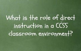 FAQ: What is the role of direct instruction in a CCSS classroom environment? | Common Core Online | Scoop.it
