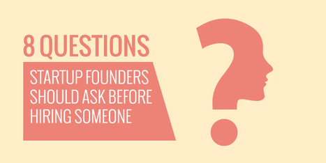 8 questions startup founders should ask before hiring someone | Seleção Startup | Scoop.it