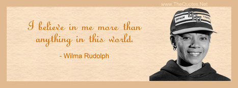 Wilma Rudolph Quotes | TheQuotes.Net - Motivational Quotes | Quotes | Scoop.it