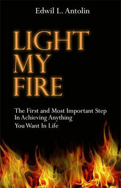 Learn to Achieve Anything in Life with First-time Author's Inspiring New Book - Light My Fire | Book Launch News & Reviews | Scoop.it