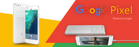 Google launches the Pixel and Pixel XL devices | Application Development | Scoop.it