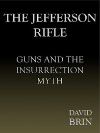 The Jefferson Rifle: Guns and the Insurrection Myth | Politics for the Twenty-first Century | Scoop.it
