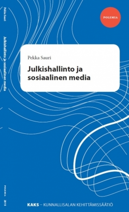 Julkishallinto ja sosiaalinen media | www.kaks.fi | Opettaminen, oppiminen ja TVT | Scoop.it