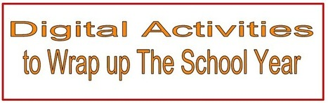 Some Excellent Digital Activities to Wrap Up The School Year ~ Educational Technology and Mobile Learning | COOL WEB  TOOLS FOR ESL, EFL, ELL & MFL LEARNERS | Scoop.it