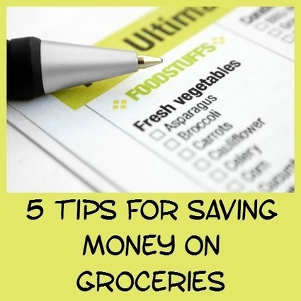5 Tips for Saving Money on Groceries | Homemaking | Scoop.it