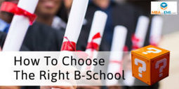 How To Choose The Right B-School? | MBA in India | Scoop.it
