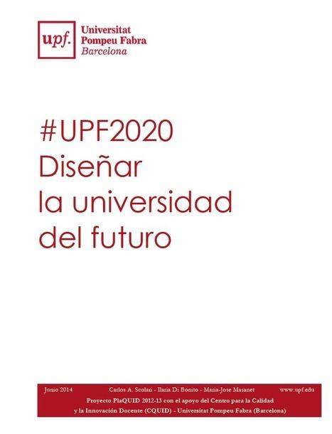Proyecto #UPF2020 / Diseñar la universidad del futuro. | ¿Que es el futuro? ¿que es el presente? | Scoop.it
