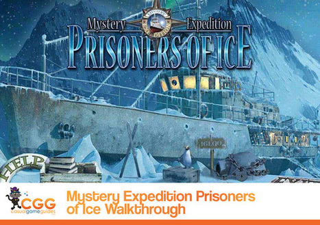 Mystery Expedition: Prisoners of Ice Walkthrough: From CasualGameGuides.com | Casual Game Walkthroughs | Scoop.it