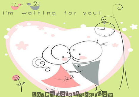 I m waiting for you - Sweet Love Quotes for her and him | Bizakerni fik | Scoop.it