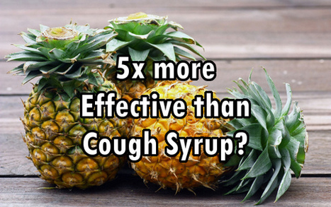 """Pineapple Juice Found to be 5x more Effective than Cough Syrup (""""fighting coughs the natural way"""") 