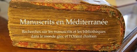 Manuscrits de l'Institut français d'études byzantines   Manuscrits en Méditerranée   Bibliothèque des sciences de l'Antiquité   Scoop.it