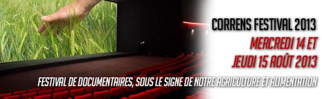 Correns Festival 2013 : Festival de documentaires pour le bio et le naturel | Economie Responsable et Consommation Collaborative | Scoop.it