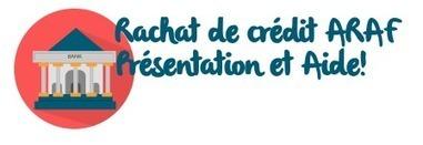 Rachat de Crédit ARAF : Remboursement, Simulation, Conseil | Rachat de crédit | Scoop.it