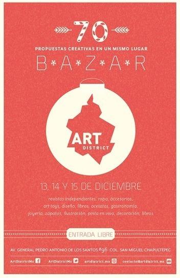 Convocatoria @ArtDistrictMx Bazar de Invierno 2013 | Dessignare - Arte Visual, Diseño y Animación. | Convocatorias | Scoop.it