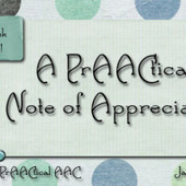 A PrAACtical Note of Appreciation - PrAACtical AAC | Supports for ... | Beginning Communicators | Scoop.it