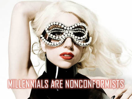 WHY MILLENNIALS ARE NONCONFORMISTS | Culturational Chemistry™ | Scoop.it