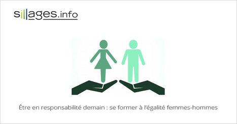 Être en responsabilité demain... le 1er MOOC dédiée à l'égalité femmes-hommes, ouvert toute l'année sans inscription obligatoire   Usage Numérique Université   Scoop.it